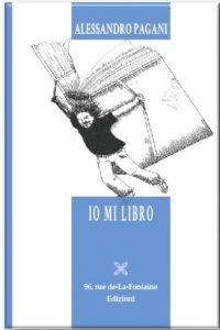 Io mi libro - Alessandro Pagani - Prosa e Poesia