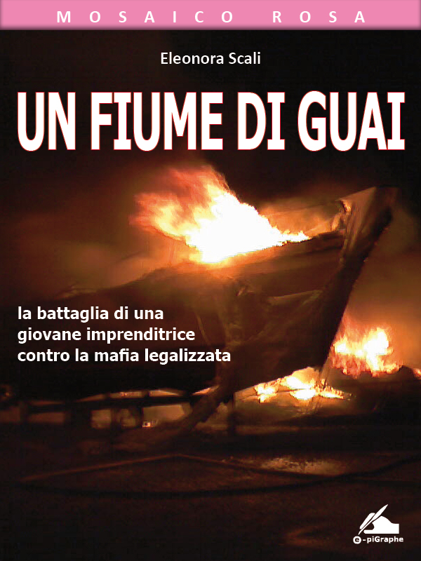 UN FIUME DI GUAI - Eleonora Scali
